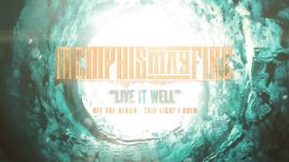 Memphis May Fire - Live It Well
