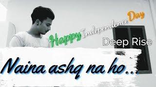 #arijitsingh #holiday                      NAINA ISHQ NA HO | Holiday | Cover by...Deep Rise