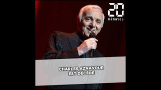 Charles Aznavour est décédé