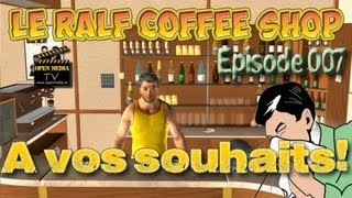 Le Ralf Coffee Shop - Episode 007 - A vos souhaits! God bless you!