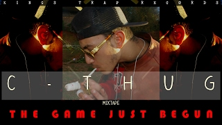 🔥🚨C-THUG - WEED EVERYDAY {MIXTAPE : THE GAME JUST BEGUN} 🚨🔥