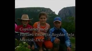 Copilăriei mele Versuri Lucreția Bogdan Ința Muzică Dan Lucian Corb