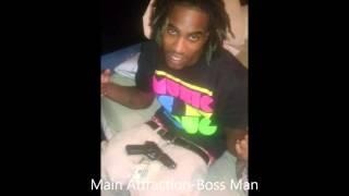 Main Attraction-Boss Man Shyt(Remix)