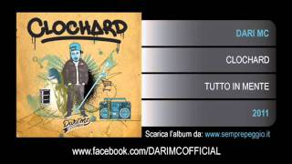Dari Mc - CLOCHARD - Tutto In Mente