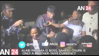 FUJI BEEF: SAHEED OSUPA IS ONLY MY BROTHER BUT PASUMA IS MY BOSS - TAIYE CURRENCY