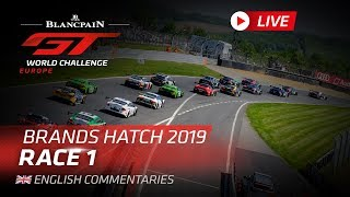 RACE 1 - BRANDS HATCH - Blancpain GT World Challenge - EUROPE 2019 - ENGLISH