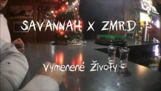 SAVANNAH X ZMRD - Vymenene Životy