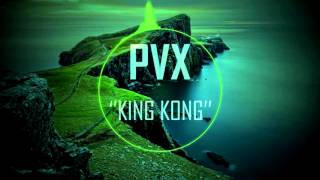 PVX ''King Kong'' (Bass Boosted)