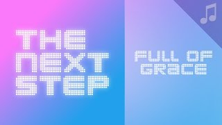 """Full of Grace"" - Songs from The Next Step"