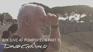David Gilmour - EPK (Live At Pompeii 2016 Part 1)