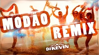 MUITO TOP REMIX MODÃO - (Loucura!!!) (DJ Kevin Original Mix)
