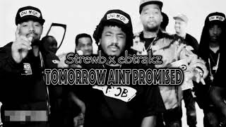 'Tomorrow Aint Promised' Joe Blow x Mozzy x E Mozzy Type Beat 2018 [Prod. StrewB x ebtrakz]