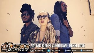 Nattali Rize ft Zuggu Dan - Rebel Love [Notis Prod] Reggae 2015