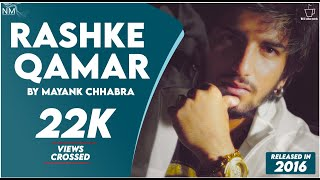 Rashke Qamar  (Cover) Feat. Mayank CHHABRA || OFFICIAL VIDEO || || NAMYOHO STUDIOS ||
