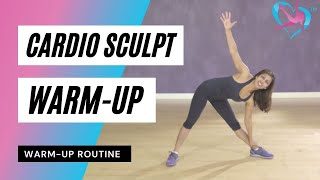 Cardio Sculpt Warm-Up Routine