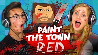 SWEET BLOODY MURDER!!! - Paint The Town Red (Teens React: Gaming)