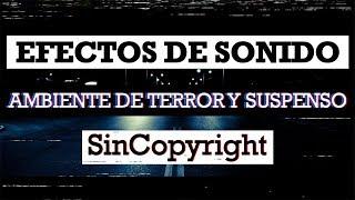 EFECTOS DE SONIDO   AMBIENTE DE TERROR Y SUSPENSO