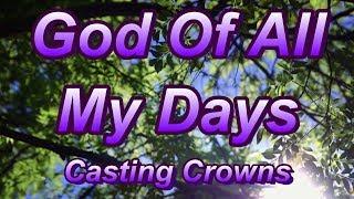 God Of All My Days - Casting Crowns - with lyrics width=