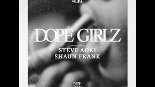 "Steve Aoki "" Dope Girlz "" OUT NOW ( link below )"