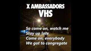 X Ambassadors - B.I.G. (with lyrics)