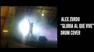 Alex Zurdo Gloria Al Que Vive Live DRUM COVER