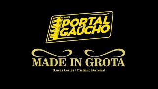 Grupo Portal Gaúcho - Made In Grota (WebClipe)