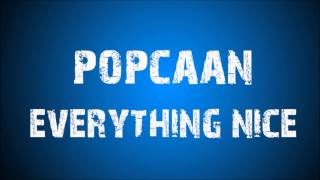 popcaan- everything nice