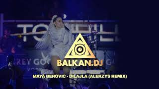 Maya Berović - Dilajla (ALEKZYS Remix)