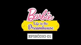 Princesa do Armário | Barbie Life in the Dreamhouse | Episódio 01 DUBLADO BR (HD)