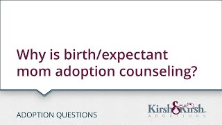 Adoption Questions: Why is it important for us to pay for birthmother/expectant mother adoption counseling?