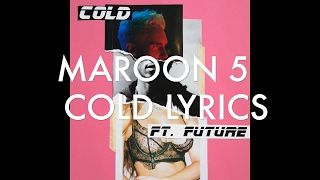 Maroon 5 - Cold ft. Future [Official Lyrics