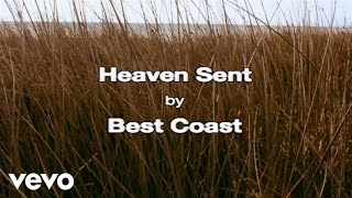 Best Coast - Heaven Sent (Lyric Video)