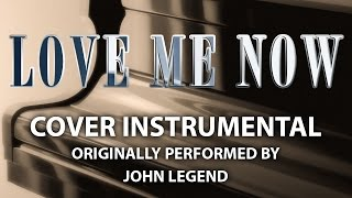 Love Me Now (Cover Instrumental) [In the Style of John Legend]