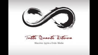Massimo Lajolo & Onde Medie - Tutto quanto ritorna