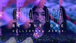 Dua Lipa - Be The One (Dillistone Remix)
