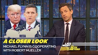 Michael Flynn Is Cooperating with Robert Mueller: A Closer Look