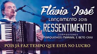 Flávio José - Ressentimento | Lançamento 2015