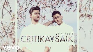 Critika y Saik - No Dudaria (Audio)
