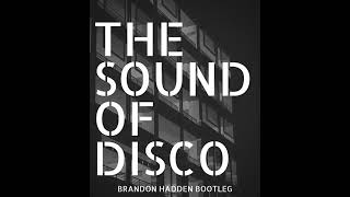 The Sound Of Disco Brandon Hadden Bootleg  - Joachim Garraud