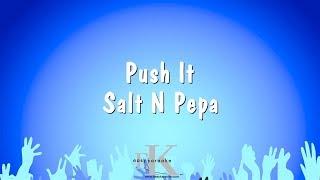Push It - Salt N Pepa (Karaoke Version)