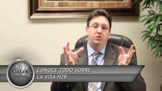 Conoce todo sobre la VISA H2b  - Diego Galer (Galer Law Firm)
