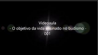 """""""O que é o Budismo"""" Exemplo do Videoaula 1"""
