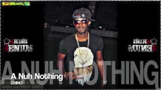 Chino - A Nuh Nothing [Wisdom Riddim] Jan 2013