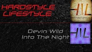 Devin Wild - Into The Night (HQ Rip)