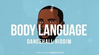 Dancehall Instrumental Beat 2017 - Body Language Riddim (Prod by OGE BEATS)