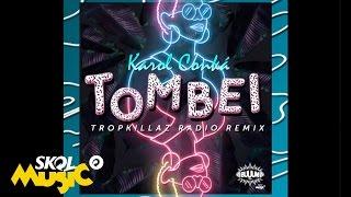 Karol Conka -Tombei (Tropkillaz Radio Remix)