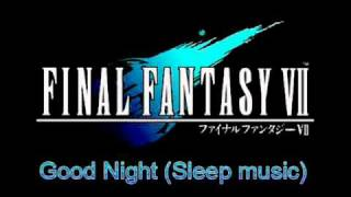 Final Fantasy 7 music - Good Night (Sleep music)