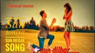 Sun soniya sun Dildar song ll Whatapp status video ll musical status