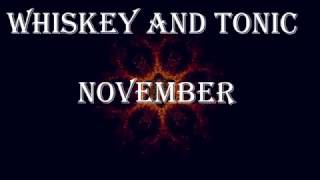Whiskey and Tonic - November (OFFICIAL VIDEO)