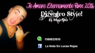 Te Amare Eternamente Rmx 2014 - Dj Negro Style! El Maldito (Para Vos Daniela)